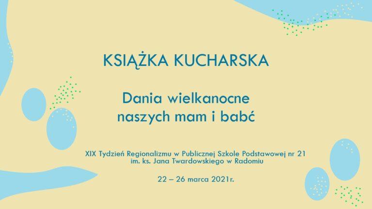 22 -26 marca 2021r. XIX Tydzień Regionalizmu w P. S. P. nr 21